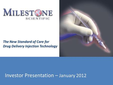 The New Standard of Care for Drug Delivery Injection Technology Investor Presentation – January 2012.
