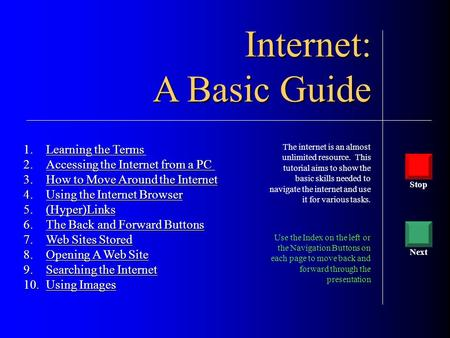 1.Learning the Terms Learning the TermsLearning the Terms 2.Accessing the Internet from a PC Accessing the Internet from a PCAccessing the Internet from.