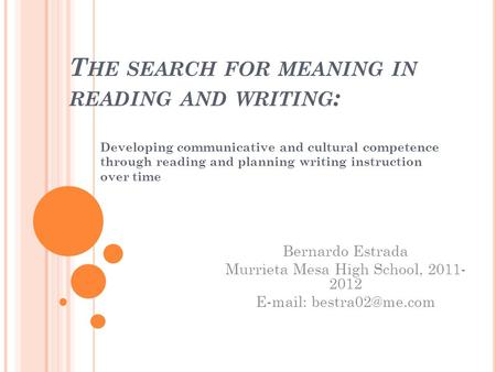 T HE SEARCH FOR MEANING IN READING AND WRITING : Developing communicative and cultural competence through reading and planning writing instruction over.