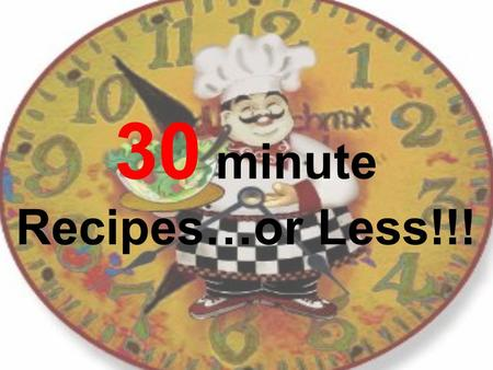 30 minute Recipes…or Less!!!. Sandwiches Sweet, Sticky, and Spicy Chicken Ingredients Original recipe makes 4 servings 1 tablespoon brown sugar 2 tablespoons.