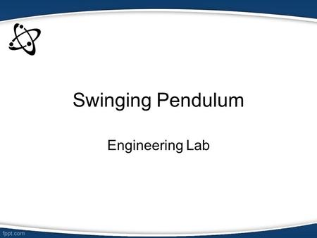 Swinging Pendulum Engineering Lab Background Info This activity shows the engineering importance of understanding the laws of mechanical energy. More.