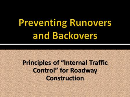 "Principles of ""Internal Traffic Control"" for Roadway Construction."