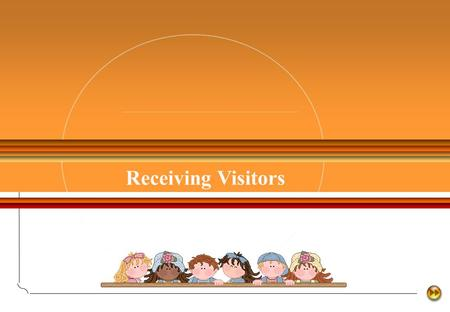 Receiving Visitors. Viewing, Listening & Speaking OBJECTIVES ★ understand the procedures involved when receiving business visitors ★ receive business.