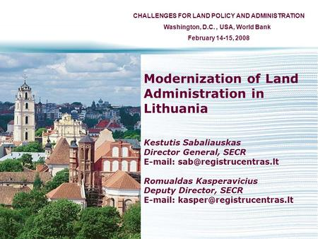 Modernization of Land Administration in Lithuania Kestutis Sabaliauskas Director General, SECR   Romualdas Kasperavicius.
