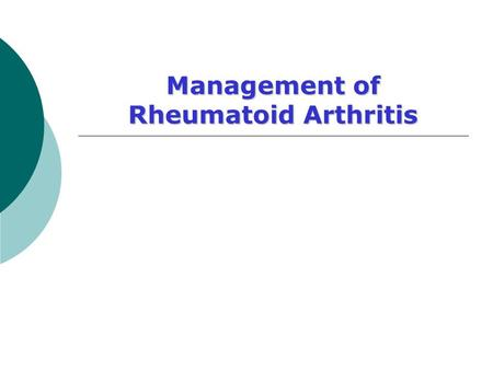 Management of Rheumatoid Arthritis. 2 3 1. Morning stiffness Morning stiffness in and around the joints, lasting at least 1 hour before maximal improvement.
