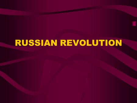 RUSSIAN REVOLUTION. the Bolsheviks small Marxist group wanted to change life in Russia leader = Vladimir Lenin goal = overthrow czar.