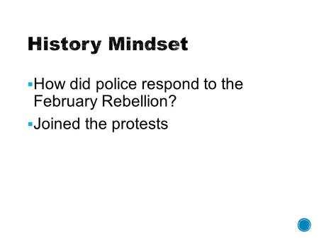  How did police respond to the February Rebellion?  Joined the protests.