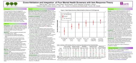 Cross-Validation and Integration of Four Mental Health Screeners with Item Response Theory Barth B. Riley \1, Brian Rush \2, Saulo Castel \2, Bruna Brands.