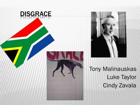  Tony Malinauskas  Luke Taylor  Cindy Zavala. Background: Born in Cape Town, South Africa on February 9, 1940 His family were Afrikaners, people of.
