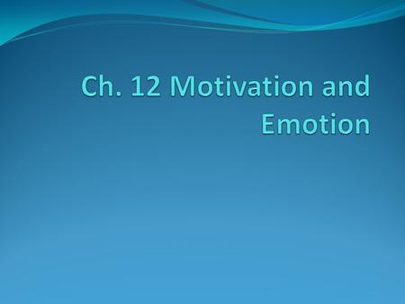 Motivation- part of the underlying whys of behavior. Psychologists explain motivation and why we experience it in different ways through instinct, drive-