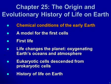 Chapter 25: The Origin and Evolutionary History of Life on Earth