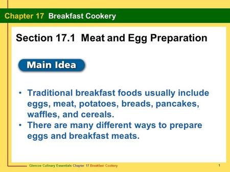 Glencoe Culinary Essentials Chapter 17 Breakfast Cookery Chapter 17 Breakfast Cookery 1 Traditional breakfast foods usually include eggs, meat, potatoes,