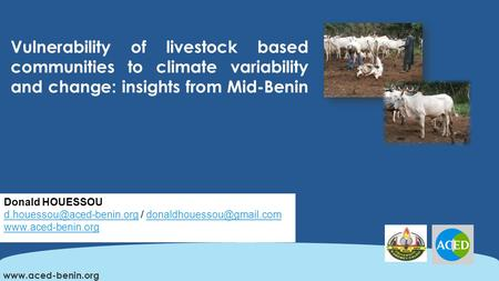 Vulnerability of livestock based communities to climate variability and change: insights from Mid-Benin  Donald HOUESSOU