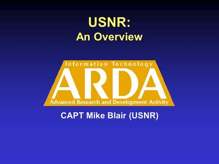 USNR: An Overview CAPT Mike Blair (USNR). New Data Sets Available Maj Jeff Juhnke 12 June 2003.