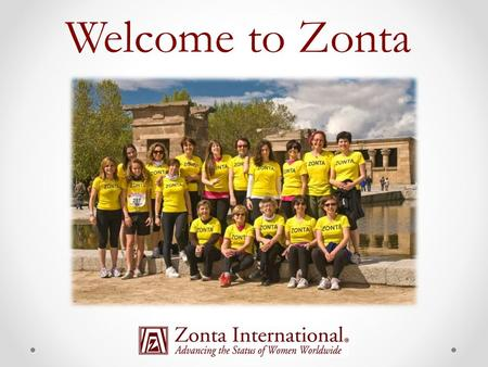Overview  Mission, vision, history and structure  Biennial goals and service projects  Zonta International and Zonta International Foundation Boards.