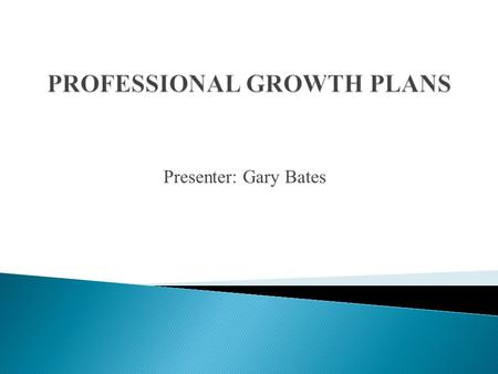 "Presenter: Gary Bates.  ""If a certificated employee receives a rating of ineffective or improvement necessary, the evaluator and the certificated employee."