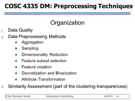 COSC 4335 DM: Preprocessing Techniques