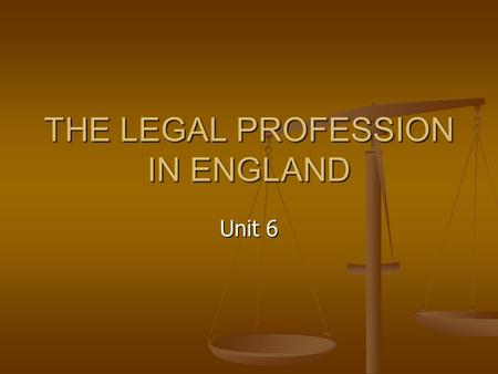 THE LEGAL PROFESSION IN ENGLAND Unit 6. What can lawyers do for their clients?