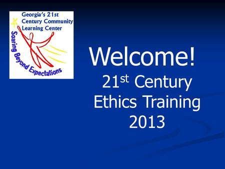 "Welcome! 21 st Century Ethics Training 2013. Ethics: A code of moral standards for what is ""good"" and ""right"" as opposed to what is ""bad"" or ""wrong""."