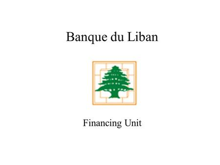 Banque du Liban Financing Unit. 2 Environmental Loans: Existing Circular Environmentally Friendly projects that aim to preserve the environment, i.e.: