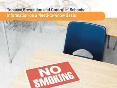 Tobacco Prevention and Control in Schools: Information on a Need-to-Know Basis.