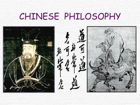 CHINESE PHILOSOPHY. PRE- HISTORIC CHINA Neolithic 12,000-2000 bce Yangshao Culture 5000-2500 bce Hongshan Culture 4700- 2900 bce Lung-shan Culture 2500-1000.