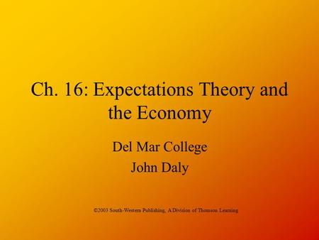 Ch. 16: Expectations Theory and the Economy