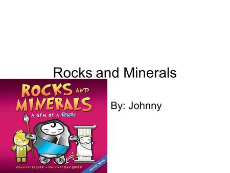 Rocks and Minerals By: Johnny Book. Sedimentary rocks These rocks cover over 80% of Earth's land area. Most of them are made from pieces of other rocks.