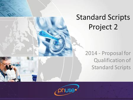 #PhUSE Standard Scripts Project 2 2014 - Proposal for Qualification of Standard Scripts.