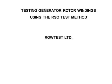 TESTING GENERATOR ROTOR WINDINGS USING THE RSO TEST METHOD