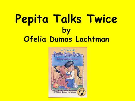 Pepita Talks Twice by Ofelia Dumas Lachtman. Pepita Talks Twice is about a young girl who speaks two languages, English and Spanish. Let's discuss: What.