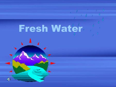Fresh Water. Most of the Earth's fresh water is found in moving water and in standing water. Rivers, streams, and springs are moving water, ponds, lakes,