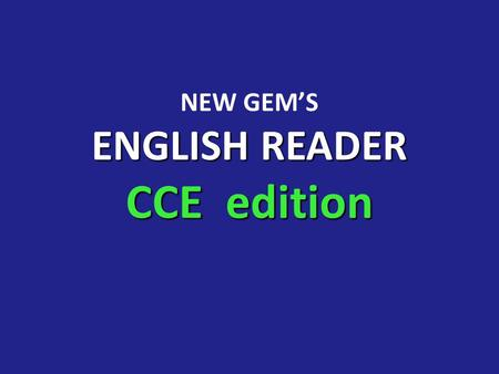 ENGLISH READER CCE edition NEW GEM'S ENGLISH READER CCE edition.
