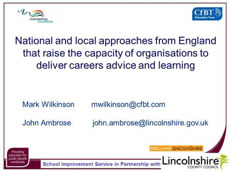 School Improvement Service in Partnership with National and local approaches from England that raise the capacity of organisations to deliver careers advice.