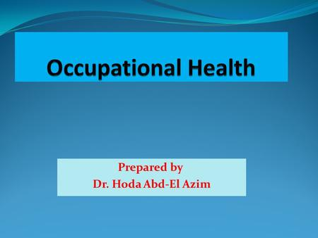 Prepared by Dr. Hoda Abd-El Azim