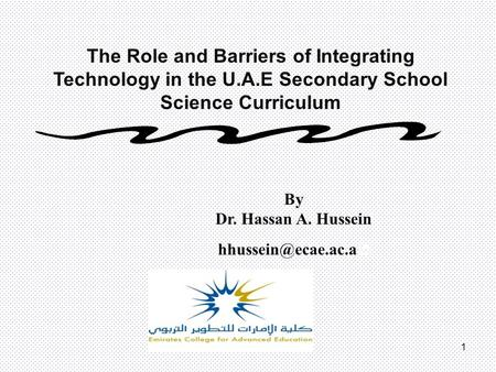 The Role and Barriers of Integrating Technology in the U. A