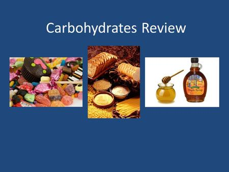 Carbohydrates Review. Carbohydrates 1. What is a Carbohydrate? A carbohydrate is any of the group of organic compounds consisting carbon, hydrogen, and.