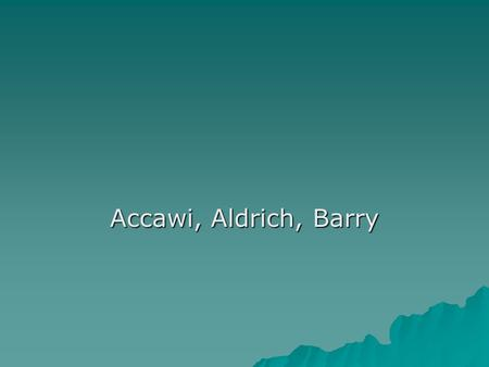 Accawi, Aldrich, Barry. Accawi – Language  Accawi's essay is particularly enjoyable for its humor in the way natural disasters and the inhabitants of.