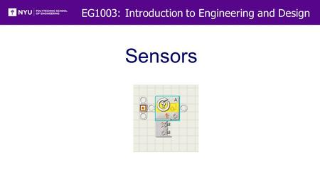 EG1003: Introduction to Engineering and Design Sensors.