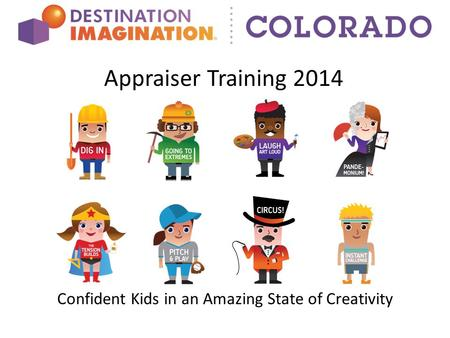 Appraiser Training 2014 Confident Kids in an Amazing State of Creativity.