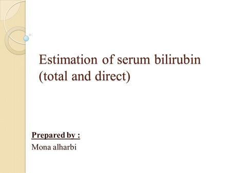 Estimation of serum bilirubin (total and direct)