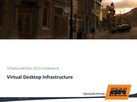 Virtual Desktop Infrastructure Omaha InfoTech 2012 Conference 8/15/20151.
