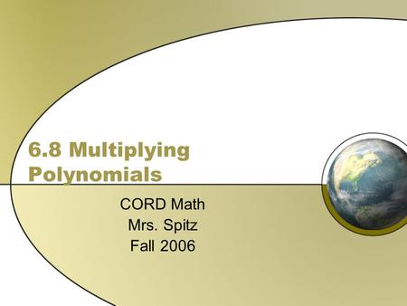 6.8 Multiplying Polynomials