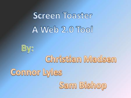 Screen Toaster is a web 2.0 tool that records movies on your screen. Its free to use and it works very well. Screen Toaster is very user friendly and.