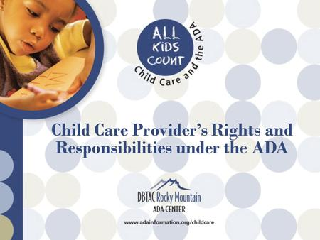 Child Care Provider's Rights and Responsibilities under the ADA.