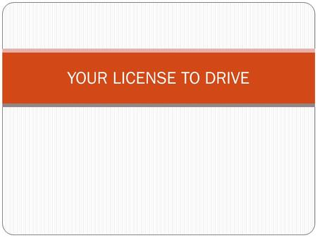 YOUR LICENSE TO DRIVE. DRIVERS LICENSE CLASSIFICATIONS Class A- GCWR of 26, 001 pounds or more (CDL) Class B- GVWR of 26, 001 pounds or more (CDL) Class.