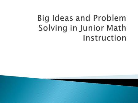 Big Ideas and Problem Solving in Junior Math Instruction