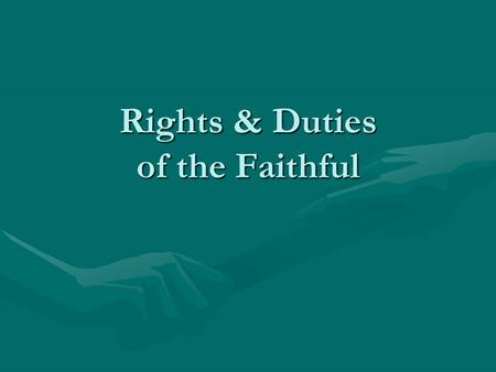 Rights & Duties of the Faithful. Who are the Faithful? Persons who comprise the church (c. 96, 205)Persons who comprise the church (c. 96, 205) Incorporated.