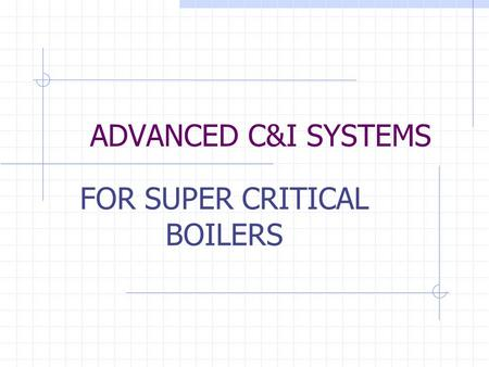 FOR SUPER CRITICAL BOILERS