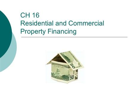 CH 16 Residential and Commercial Property Financing.
